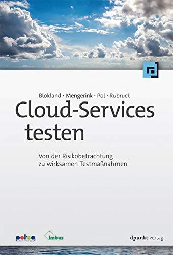 Cloud-Services testen: Von der Risikobetrachtung zu wirksamen Testmaßnahmen