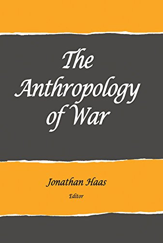 The Anthropology of War (School for Advanced Research Advanced Seminar)
