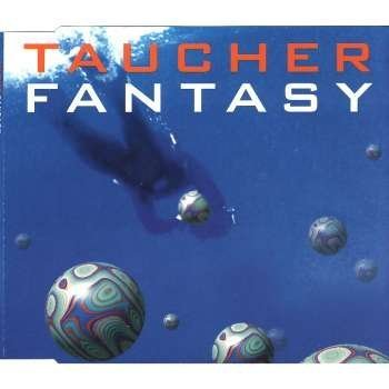 Fantasy (4 versions, 1994) by Taucher (DJ) (1994-10-20)
