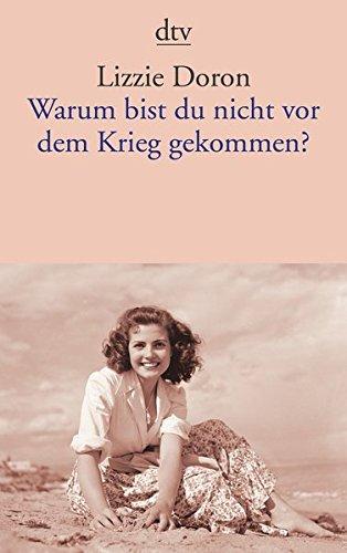 Buchseite und Rezensionen zu 'Warum bist du nicht vor dem Krieg gekommen?' von Lizzie Doron