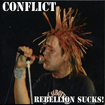 Rebellion Sucks!