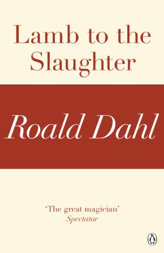 Lamb to the Slaughter (A Roald Dahl Short Story) (English Edition)