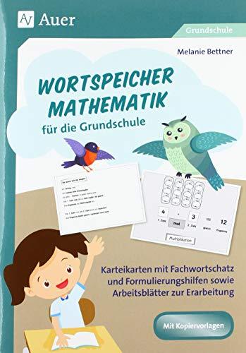 Wortspeicher Mathematik für die Grundschule: Karteikarten mit Fachwortschatz und Formulierungs hilfen sowie Arbeitsblätter zur Erarbeitung (1. bis 4. Klasse)