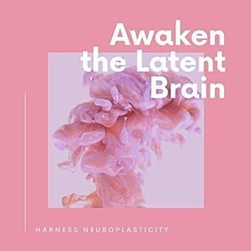 Awaken the Latent Brain: Music to Harness Neuroplasticity