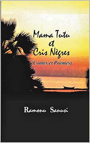 Mama Tutù et cris nègres (French Edition)