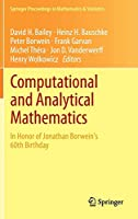 Computational and Analytical Mathematics: In Honor of Jonathan Borwein's 60th Birthday (Springer Proceedings in Mathematics & Statistics)
