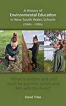 A History of Environmental Education in New South Wales Schools (1960s-1990s) by [David Tribe]