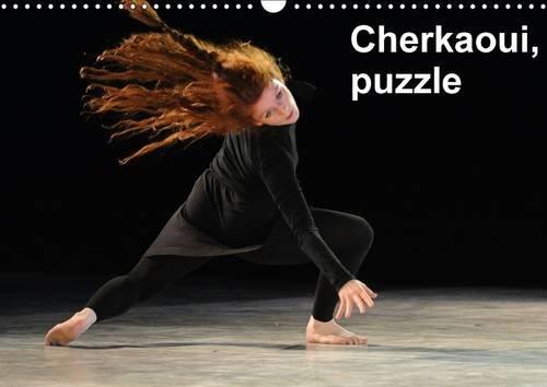 Cherkaoui, puzzle 2016: L'un des derniers ballets de Sidi Larbi Cherkaoui, qui decouvre le monde de la danse contemporaine (Calvendo Places)