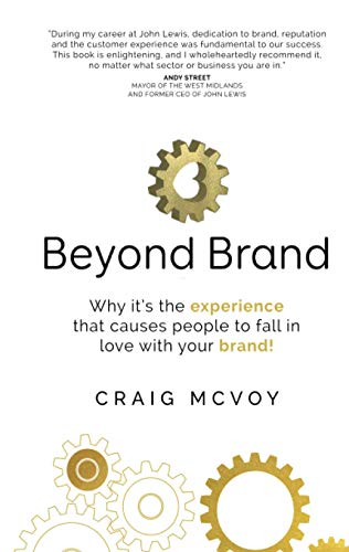 Beyond Brand: Why its the experience that causes people to fall in love with your brand!