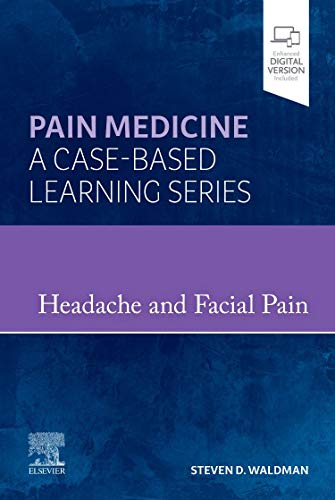 Compare Textbook Prices for Headache and Facial Pain: Pain Medicine : A Case-Based Learning Series 1 Edition ISBN 9780323834568 by Waldman MD  JD, Steven D.