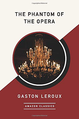 The Phantom of the Opera (AmazonClassics Edition) (Amazon Classics)の詳細を見る