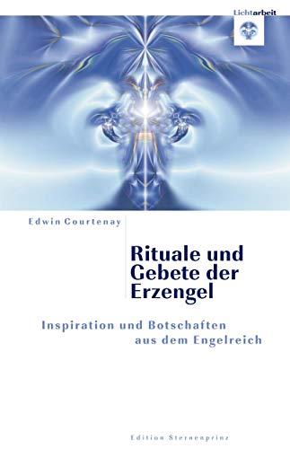 Rituale und Gebete der Erzengel:  Bild vergrößern Inspiration und Botschaften aus dem Engelreich