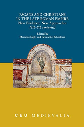Pagans and Christians in the Late Roman Empire: New Evidence, New Approaches (4th-8th Centuries)