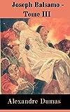 Joseph Balsamo - Tome III (Les Mémoires d'un médecin) illustrée (French Edition)