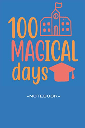 100 magical daysss, Soft Cover, (6 x 9) Notebook journal: Note pad 110 pages Inspirational, Funny Quote on Elegant Cover colleague endowments clever ... representatives associates and supervisors