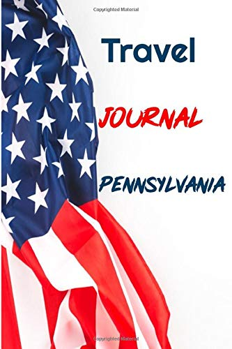 Travel Journal Pennsylvania: 6 x 9 Lined Journal, 126 pages | Journal Travel | Memory Book | A Mindful Journal Travel | A Gift for Everyone | Pennsylvania |