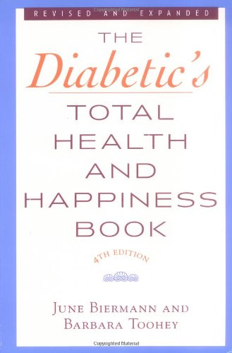 The Diabetic's Total Health and Happiness Book: 4th Ed