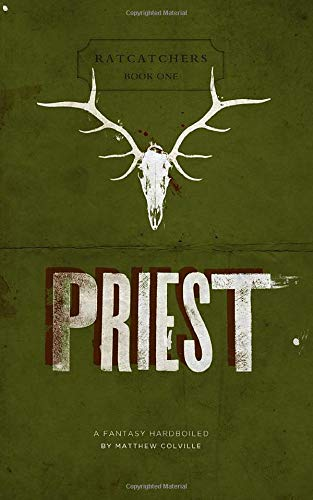 Priest: Ratcatchers, Book One: A Fantasy Hardboiled