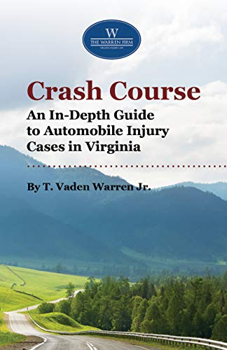 Crash Course: An In-Depth Guide to Automobile Injury Cases in Virginia (English Edition)
