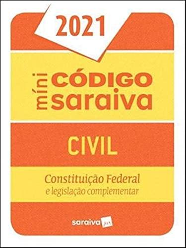 Código Civil Mini - 27ª Edição 2021: Constituição Federal e Legislação Complementar