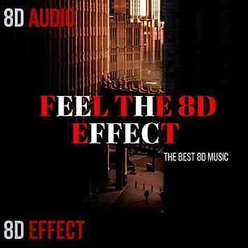 Feel the 8d Effect (The Best 8d Music)