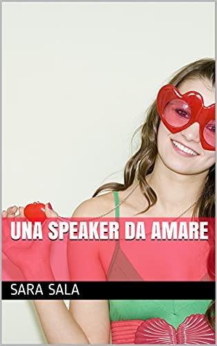 Una speaker da amare