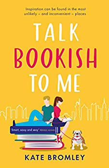 Talk Bookish to Me: The perfect laugh-out-loud summer romcom (English Edition) par [Kate Bromley]