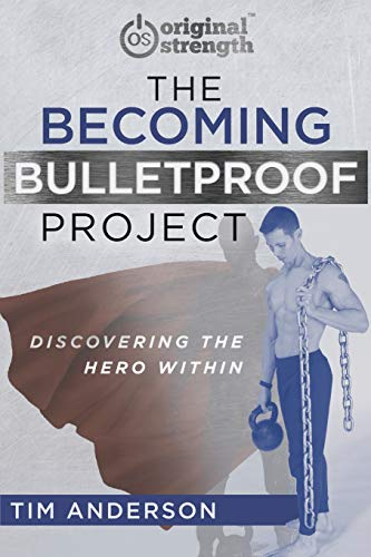 The Becoming Bulletproof Project: Discovering the Hero Within