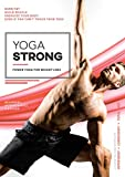Yoga Strong: Power Yoga For Weight Loss, Mobility, Lean Muscles, And Renewed Energy For Total Body Transformation. A Complete Conditioning Program With Separate Workouts For The Upper, Lower, and Total Body