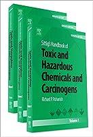 Sittig's Handbook of Toxic and Hazardous Chemicals and Carcinogens