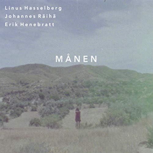 Linus Hasselberg, Erik Henebratt, Johannes Räihä