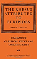 The Rhesus Attributed to Euripides (Cambridge Classical Texts and Commentaries, Series Number 63)
