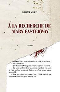 À la recherche de Mary Easterway par Kristof Mishel