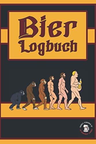Bier Logbuch: Notizbuch für Bierlieber, Biertrinker und stolzer Bierbauch Träger - Begleiter zum Bier Tasting und lustiges Geschenk für Männer - Bewertungsbuch für Biere