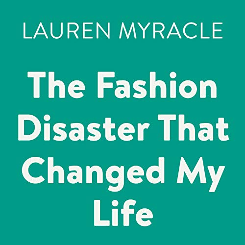 The Fashion Disaster That Changed My Life cover art