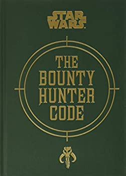 Star Wars®  The Bounty Hunter Code  Star Wars  Chronicle