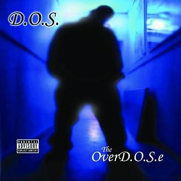 The OverD.O.S.e