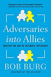 Best Sales Books includes  Adversaries into Allies: Master the Art of Ultimate Influence by Bob Burg