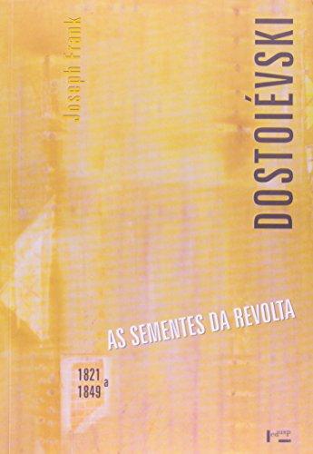 Dostoiévski. As Sementes da Revolta. 1821 a 1849