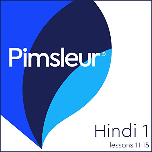 Pimsleur Hindi, Level 1, Lessons 11-15