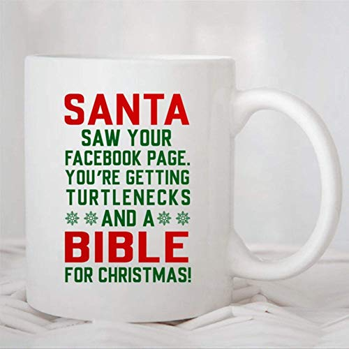 Kaffeetassen Kaffeetasse, Weihnachtsmann sah Ihre Facebook-Seite Sie bekommen Bibel Muttertag Geschenke Neuheit Spaß Tassen Geschenk 11 Unzen