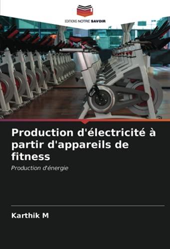 Production d'électricité à partir d'appareils de fitness:...
