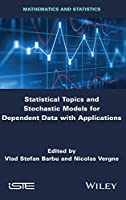 Statistical Topics and Stochastic Models for Dependent Data with Applications: Applications in Reliability, Survival Analysis and Related Fields