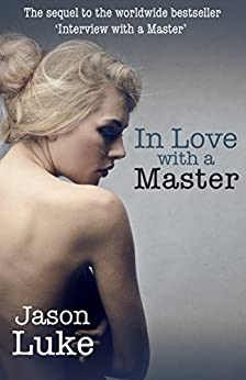 In Love with a Master (Interview with a Master Book 2) by [Jason Luke]