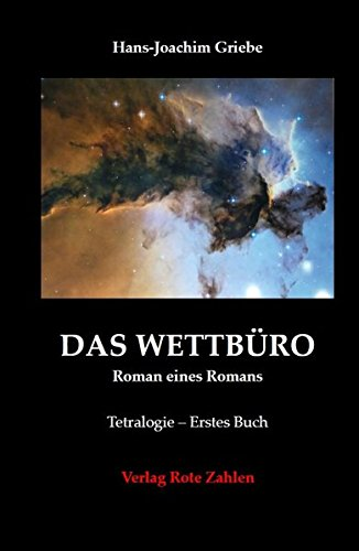 Das Wettbüro - Roman eines Romans: Erstes Buch der Tetralogie (edition rote zahlen)
