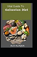 Vital Guide To Galveston Diet