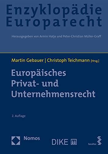 Europaisches Privat- Und Unternehmensrecht (Enzyklopadie Europarecht) (German Edition)