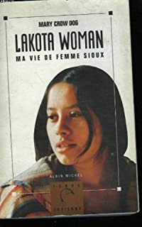 Lakota Woman. Ma vie de femme sioux