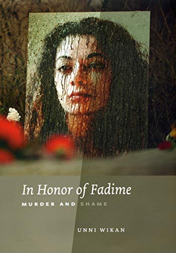 In Honor of Fadime: Murder and Shame