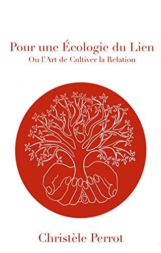 Pour une écologie du lien: ou l'art de cultiver la relation